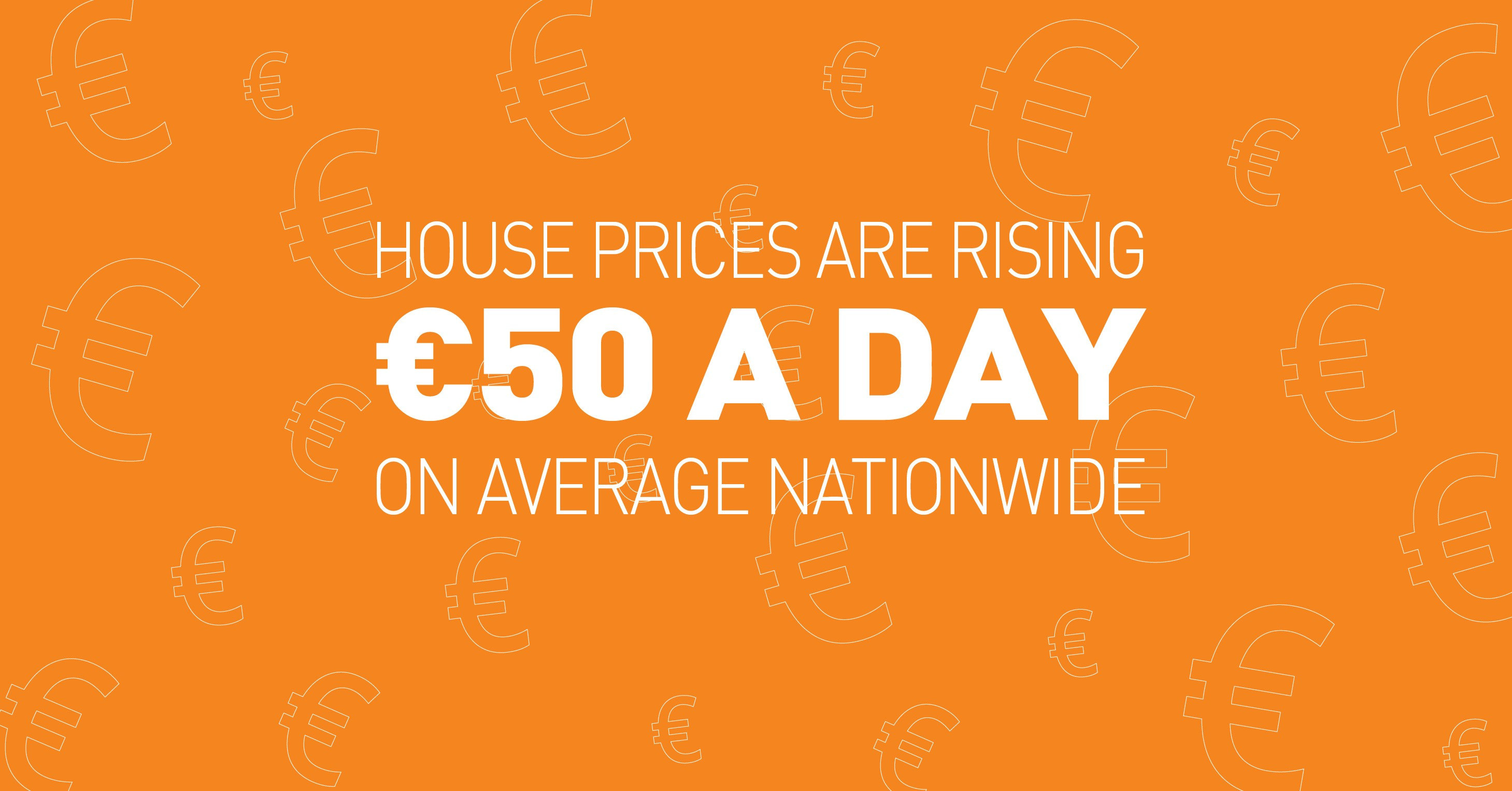 House prices are raising €50 a day on average nationwide
